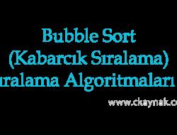C Programlama Dili Bubble Sort Algoritması (Sıralama Algoritmaları 1)