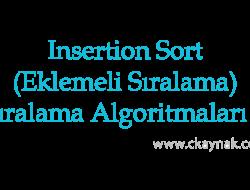 C Programlama Dili Insertion Sort Algoritması (Sıralama Algoritmaları 2)