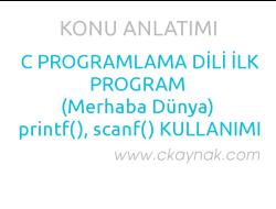 C Programlama Dili ile İlk Program