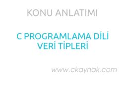 C Programlama Dili Veri Tipleri ve Örnekler