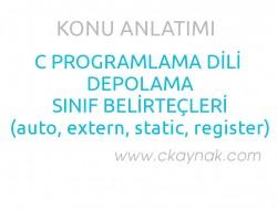 C Programlama Dili Depolama Sınıf Belirteçleri (auto, extern, static, register)