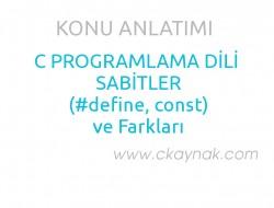 C Programlama Dili Sabitler (const, #define) ve Farkları