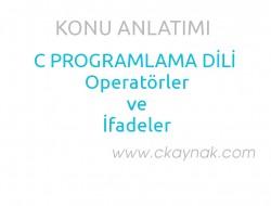 C Programlama Dilinde Operatörler ve İfadeler
