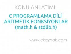 C Programlama Dili Aritmetik Fonksiyonlar (math.h & stdlib.h)