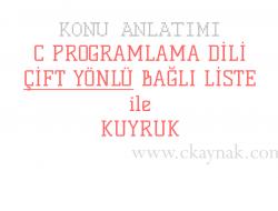 C Programlama Dili Çift Yönlü Kuyruk Yapısı
