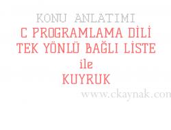 C Programlama Dili Tek Yönlü Kuyruk Yapısı