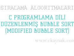C Programlama Dili Düzenlenmiş Bubble Sort (Modified Bubble Sort) (Sıralama Algoritmaları)