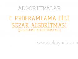 C Programlama Dili Sezar Algoritması (Şifreleme Algoritmaları)