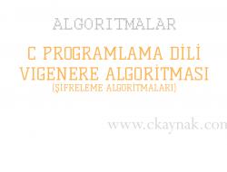 C Programlama Dili Vigenere Algoritması (Şifreleme Algoritmaları)