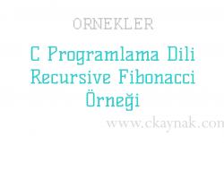 C Programlama Dili Recursive Fibonacci Örneği