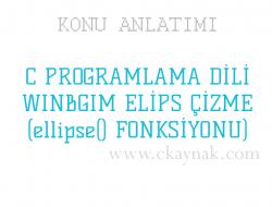 C Programlama Dili WinBGIm Elips (ellipse() Fonksiyonu)