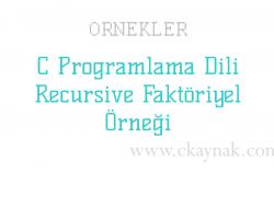 C Programlama Dili Recursive Faktöriyel Örneği
