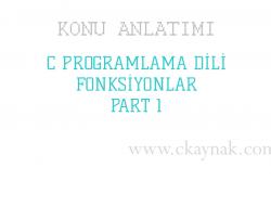 C Programlama Dili Fonksiyonlar 1